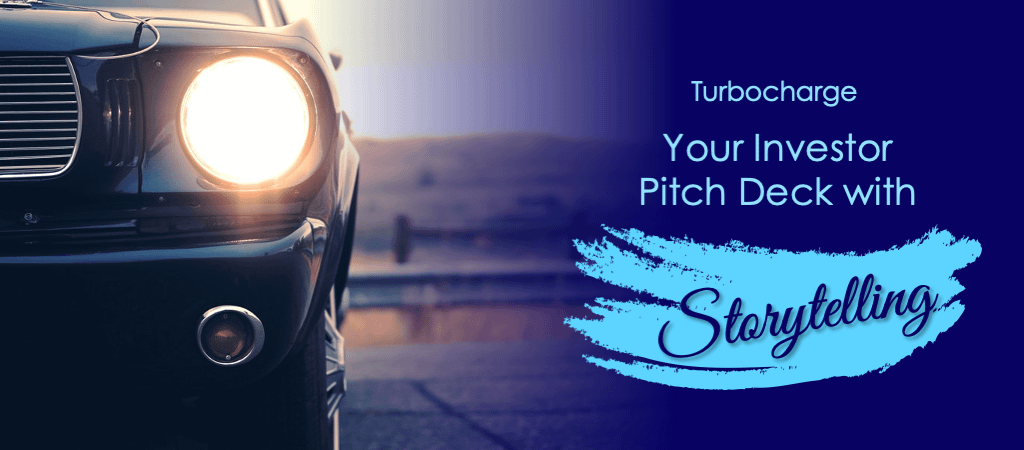 Turbocharge Your Investor Pitch Deck with Storytelling